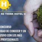 Re Think Hotel, el concurso para reconocer los hoteles más sostenibles y con mejor rehabilitación